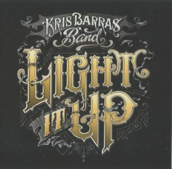 Kris Barras Band - Ignite (Light It Up)
