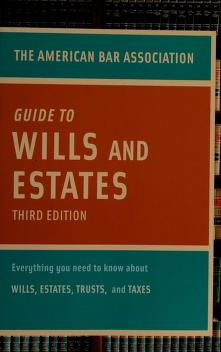 Cover of: The American Bar Association guide to wills & estates |