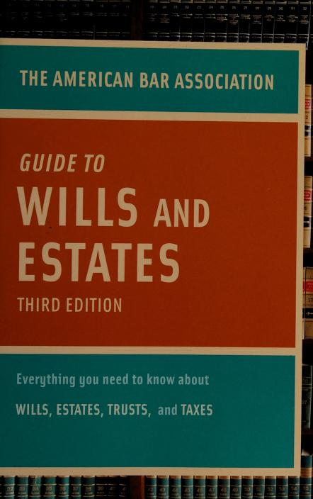 The American Bar Association guide to wills & estates by