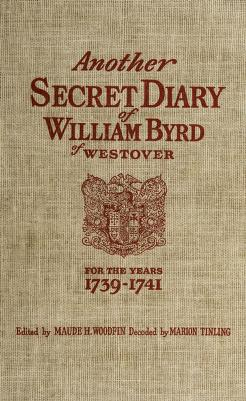 Cover of: Another secret diary of William Byrd of Westover, 1739-1741 | Byrd, William