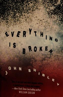 Cover of: Everything is broken   John Shirley