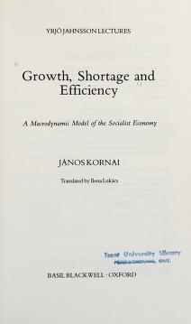 Cover of: Growth, shortage and efficiency   Kornai, János.