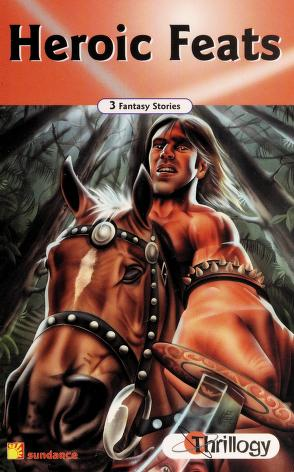 Cover of: Heroic Feats (Thrillogy; 3 Fantasy Stories)   Paul And Meredith Costain Collins