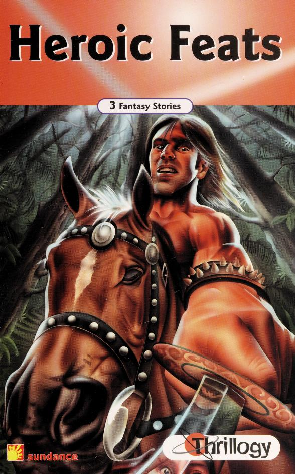 Heroic Feats (Thrillogy; 3 Fantasy Stories) by Paul And Meredith Costain Collins