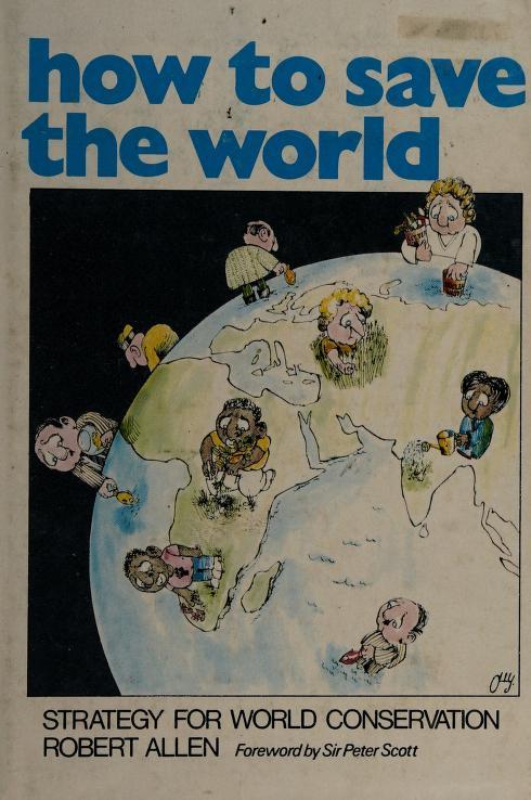 How to save the world by Robert Prescott-Allen