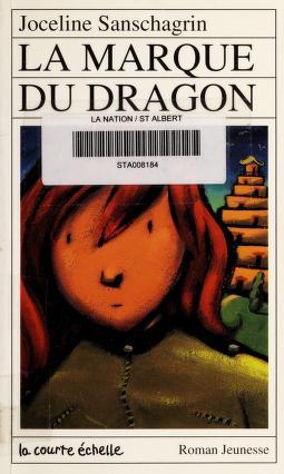 Cover of: LA Marque Du Dragon | Joceline Sanschagrin