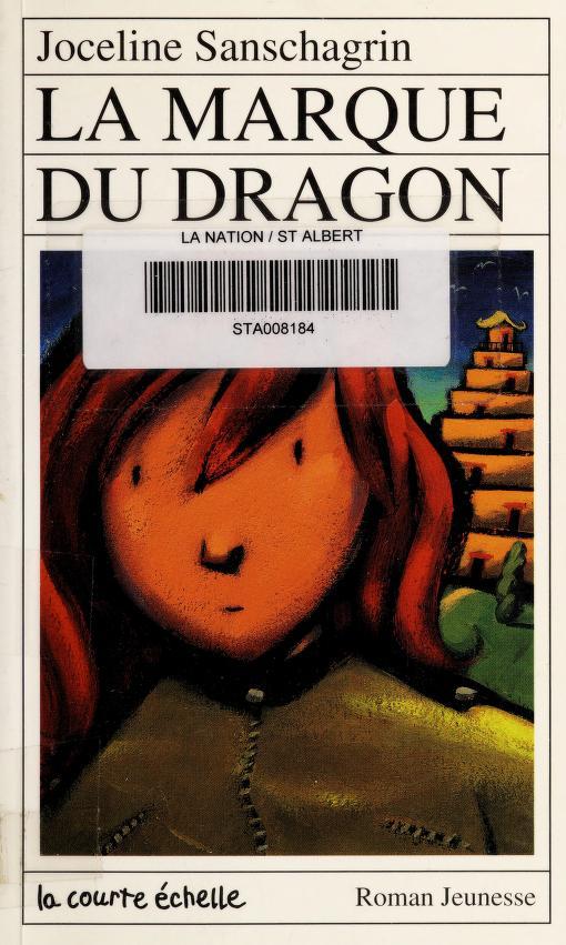 LA Marque Du Dragon by Joceline Sanschagrin