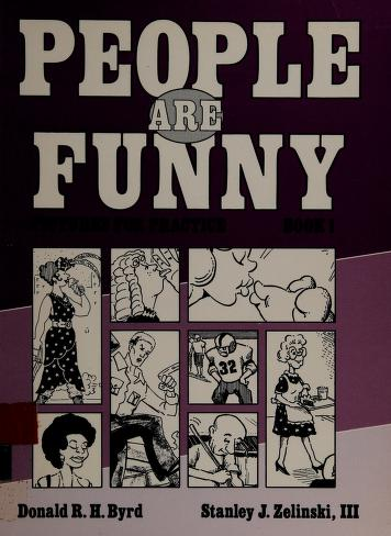 Cover of: People Are Funny (Pictures for Practice, Book 1)   Donald R. H. Byrd, Stanley J., III Zelinski