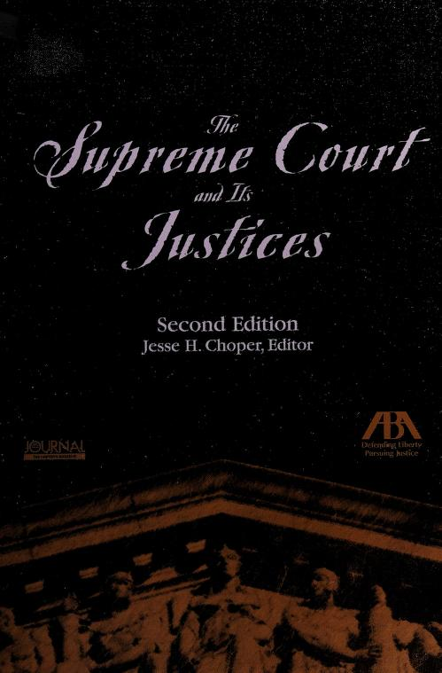The Supreme Court and its justices by edited by Jesse H. Choper.
