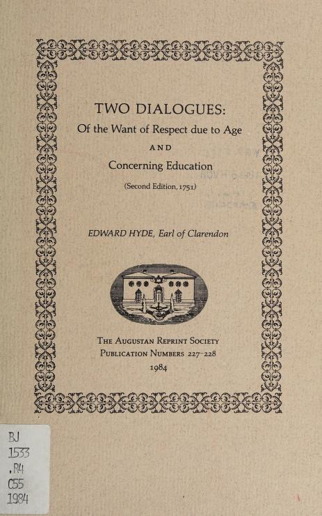 Two dialogues, Of the want of respect due to age, and Concerning education by Clarendon, Edward Hyde Earl of